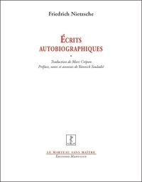 Friedrich Nietzsche et Marc Crépon - Ecrits autobiographiques.
