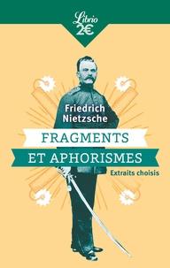 Friedrich Nietzsche - Fragments et aphorismes.