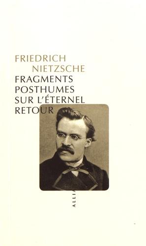Fragments posthumes sur l'éternel retour (1880-1888)