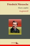 Friedrich Nietzsche - Friedrich Nietzsche : Oeuvres complètes – suivi d'annexes (annotées, illustrées).