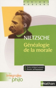 Friedrich Nietzsche - Généalogie de la morale.
