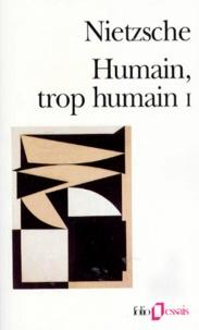 HUMAIN, TROP HUMAIN. - Tome 1, Un livre pour les esprits libres.pdf