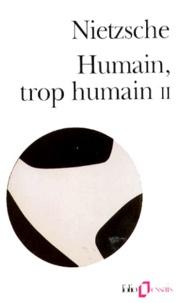 HUMAIN, TROP HUMAIN. - Tome 2, Un livre pour les esprits libres.pdf
