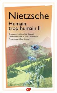 Friedrich Nietzsche - Humain, trop humain - Tome 2, Opinions et sentences mêlées ; Le voyageur et son ombre.