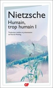 Friedrich Nietzsche - Humain, trop humain - Tome 1.