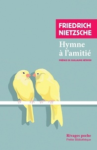 Friedrich Nietzsche - Hymne à l'amitié.