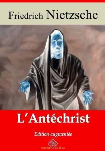 Friedrich Nietzsche - L'Antéchrist – suivi d'annexes - Nouvelle édition 2019.