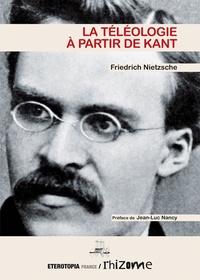 Friedrich Nietzsche - La téléologie à partir de Kant.