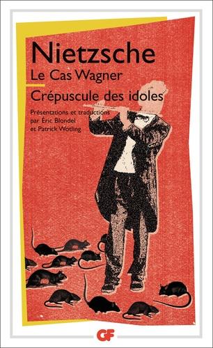 Friedrich Nietzsche - Le cas Wagner / Crépuscule des idoles.