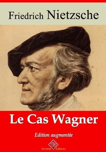 Le Cas Wagner – suivi d'annexes. Nouvelle édition 2019