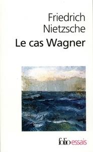 Le cas Wagner. suivi de Nietzsche contre Wagner.pdf