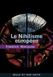 Friedrich Nietzsche - Le Nihilisme européen.