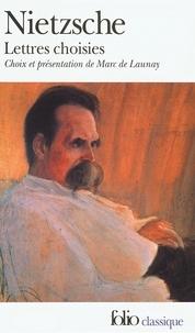 Friedrich Nietzsche - Lettres choisies.