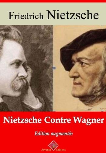 Nietzche contre Wagner – suivi d'annexes. Nouvelle édition 2019