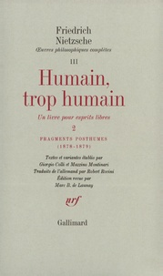 Friedrich Nietzsche - Oeuvres philosophiques complètes - Tome 3, Fragments posthumes (1878-1879) Humain, trop humain Tome 2.