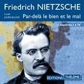 Friedrich Nietzsche et Julien Allouf - Par-delà le bien et le mal - Chapitres I à IV.