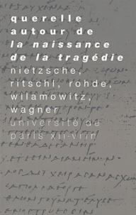 """Friedrich Nietzsche et Friedrich Ritschl - Querelle autour de """"La naissance de la tragédie""""."""