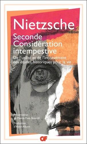 Friedrich Nietzsche - Seconde considération intempestive - De l'utilité et de l'inconvénient des études historiques pour la vie (1874).