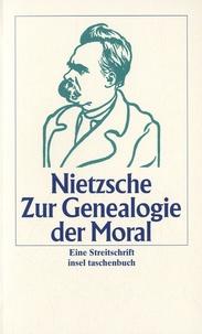 Friedrich Nietzsche - Zur Genealogie Der Moral - Eine Streitschrift.