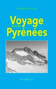 Friedrich Parrot - Voyage dans les Pyrénées.