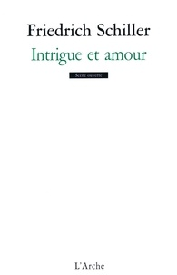 Friedrich Schiller - Intrigue et amour.