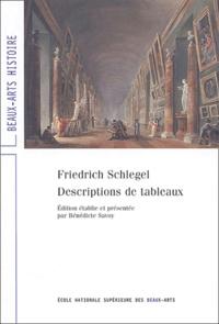 Friedrich Schlegel et Bénédicte Savoy - Descriptions de tableaux.