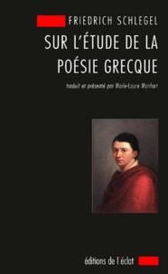 Friedrich Schlegel - Sur l'étude de la poésie grecque - 1797.