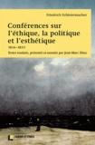 Friedrich Schleiermacher - Conférences sur l'éthique, la politique et l'esthétique (1814-1833).