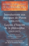 Friedrich Schleiermacher - Introductions aux dialogues de Platon (1804-1828) Leçons d'histoire de la philosophie (1819-1823) - Suivies des textes de Friedrich Schlegel relatifs à Platon.