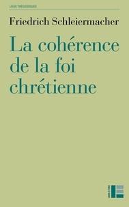 Friedrich Schleiermacher - La cohérence de la foi chrétienne.