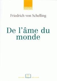 Friedrich von Schelling - De l'âme du monde.