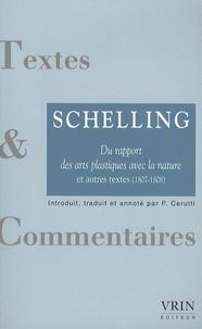 Friedrich von Schelling - Du rapport des arts plastiques avec la nature et autres textes.