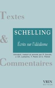 Friedrich von Schelling - Ecrits sur l'idéalisme - Aperçu général de la littérature philosophique la plus récente et autres textes (1797-1798).