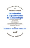 Friedrich von Schelling - Introduction à la philosophie de la mythologie - Introduction Historico-critique, Philosophie rationelle pure.
