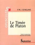 Friedrich von Schelling - Le Timée de Platon.