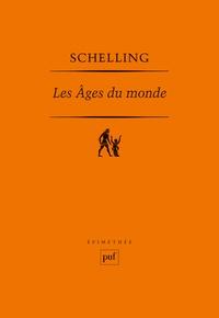 Livres à télécharger sur iPhone gratuitement Les âges du monde  - Fragments, dans les premières versions de 1811 et 1813 (French Edition) par Friedrich von Schelling 9782130440345