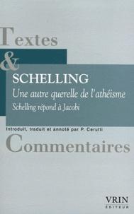 Friedrich von Schelling - Une autre querelle de l'athéisme - Schelling répond à Jacobi.