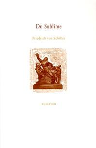 Friedrich von Schiller - Du Sublime.