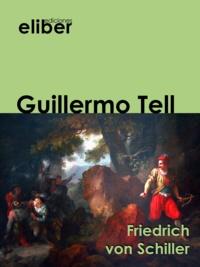 Friedrich von Schiller - Guillermo Tell.