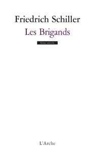 Friedrich von Schiller - Les Brigands.