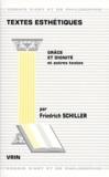 Friedrich von Schiller - TEXTES ESTHETIQUES. - Grâce et dignité et autres textes.