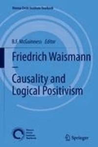 B. F. McGuinness - Friedrich Waismann - Causality and Logical Positivism.