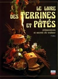 Friedrich-Wilhelm Ehlert et Edouard Longue - Le livre des terrines et pâtés - Préparation et secrets du traiteur.