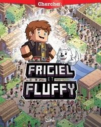 Frigiel et  Minte - Cherche Frigiel et Fluffy.