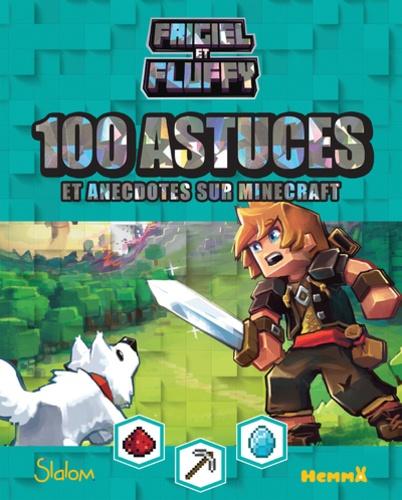 Frigiel Et Fluffy 100 Astuces Et Anecdotes Sur Minecraft Grand Format