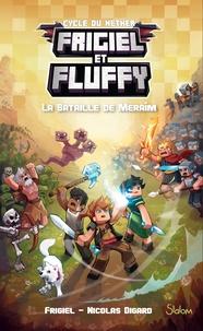 Frigiel et Nicolas Digard - Frigiel et Fluffy : Cycle de Nether Tome 4 : La bataille de Meraîm.