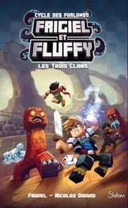 Frigiel et Nicolas Digard - Frigiel et Fluffy : Cycle des Farlands Tome 1 : Les trois clans.