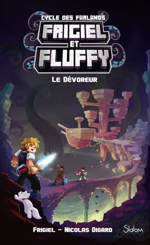 Frigiel et Fluffy : Cycle des Farlands Tome 2 Le dévoreur