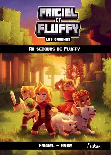 Frigiel et Fluffy : Les origines Tome 2 Au secours de Fluffy