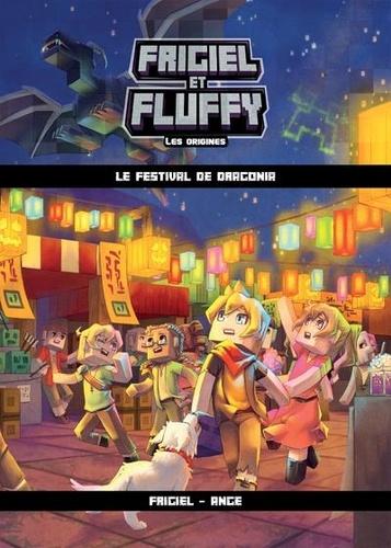 Frigiel et Fluffy : Les origines Tome 3 Le festival de Dragonia